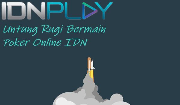 Untung Rugi Bermain Poker Online IDN